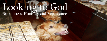 Permalink to:Looking to God – Brokenness, Humility and Repentance