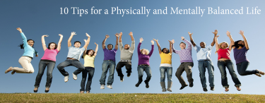 Permalink to:10 Tips for a Physically and Mentally Balanced Life