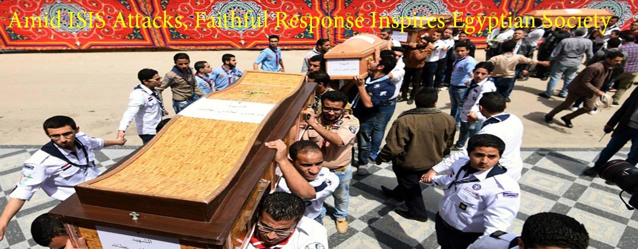 Amid ISIS Attacks, Faithful Response Inspires Egyptian Society