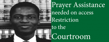 Prayer Assistance needed on access Restriction to the Courtroom