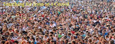 Permalink to:Searching for Jesus in a Crowd