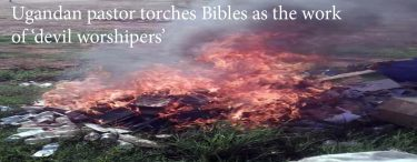 Ugandan pastor torches Bibles as the work of 'devil worshipers'
