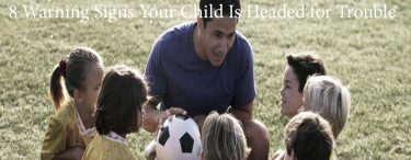 Permalink to:8 Warning Signs Your Child Is Headed for Trouble
