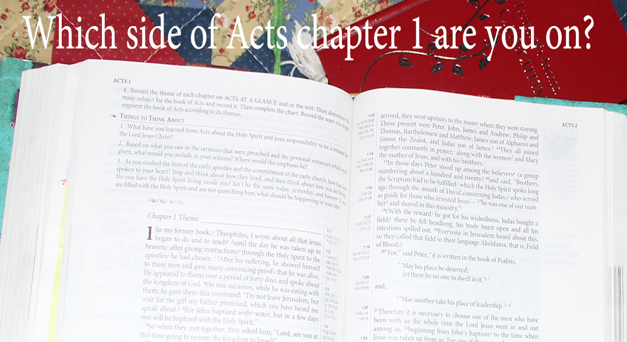Which side of Acts chapter 1 are you on