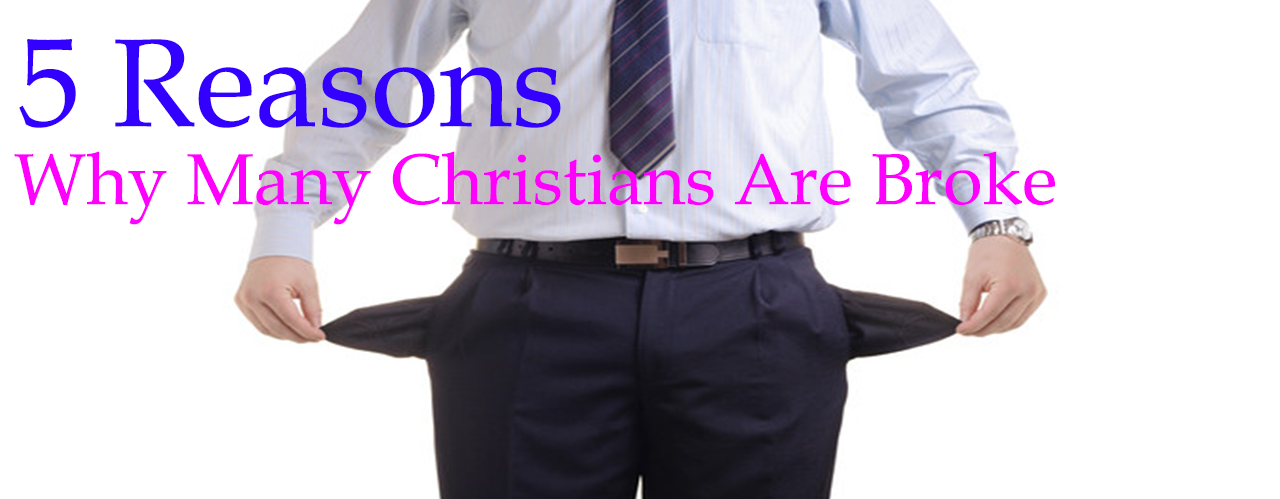 5 Reasons Why Many Christians Are Broke