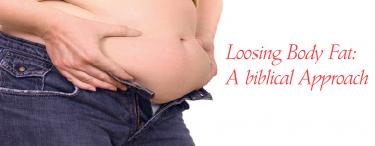 Permalink to:Loosing Body Fat: A biblical Approach