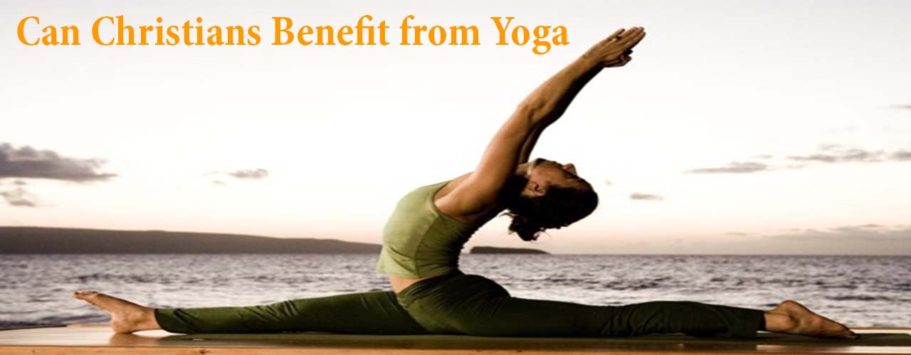 Can Christians Benefit from Yoga?