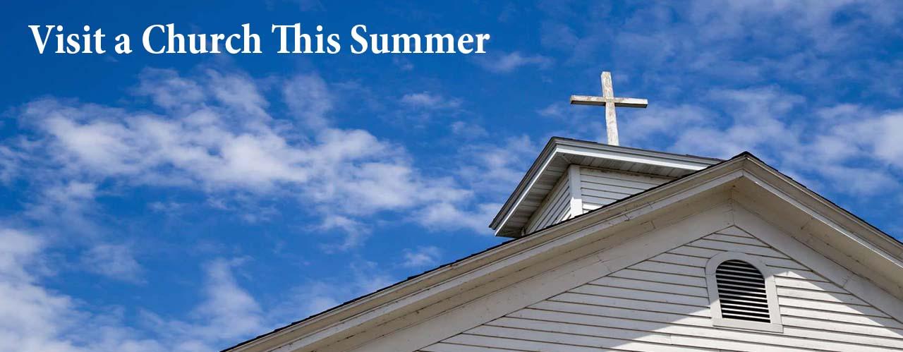 Visit a Church This Summer