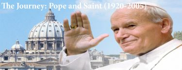 Permalink to:The Journey: Pope and Saint (1920-2005)