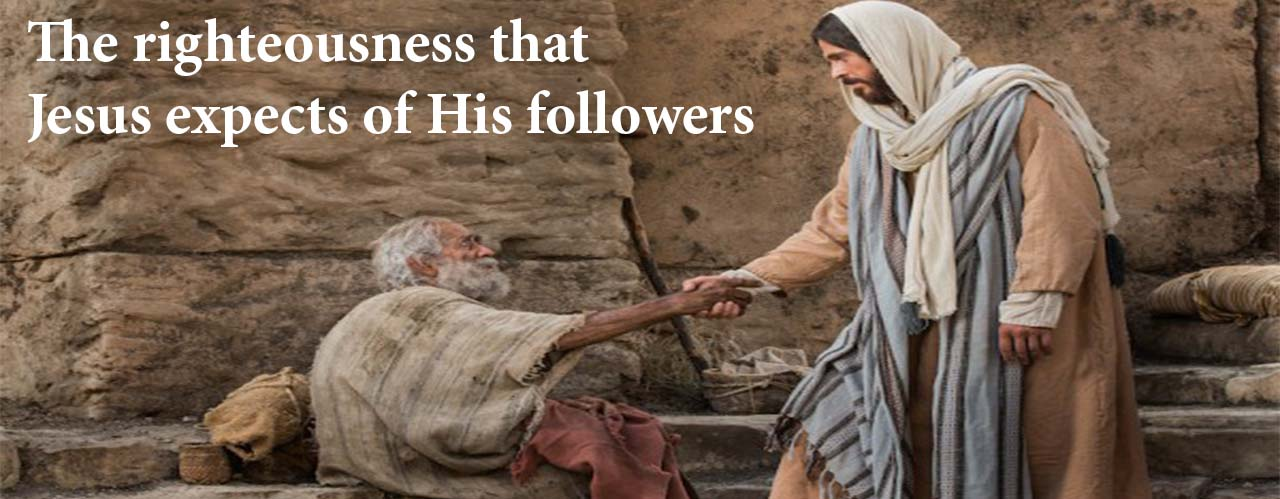 The righteousness that Jesus expects of His followers