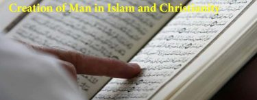 Creation of Man in Islam and Christianity