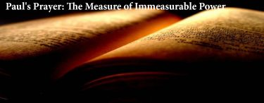Paul's Prayer: The Measure of Immeasurable Power