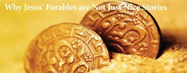 Why Jesus' Parables are Not Just Nice Stories