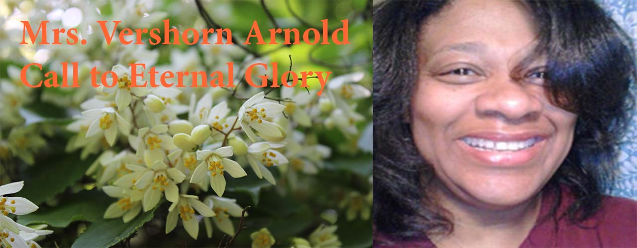 Mrs. Vershorn Arnold Call to Eternal Glory