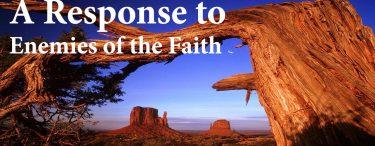 A Response to Enemies of the Faith