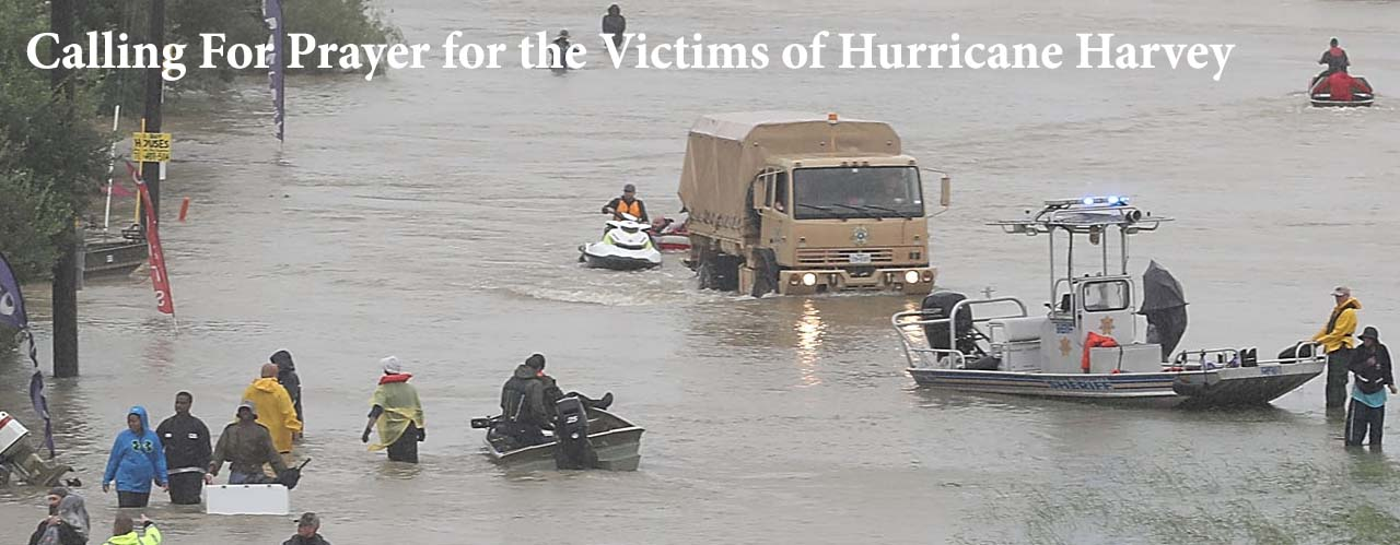 Calling For Prayer for the Victims of Hurricane Harvey
