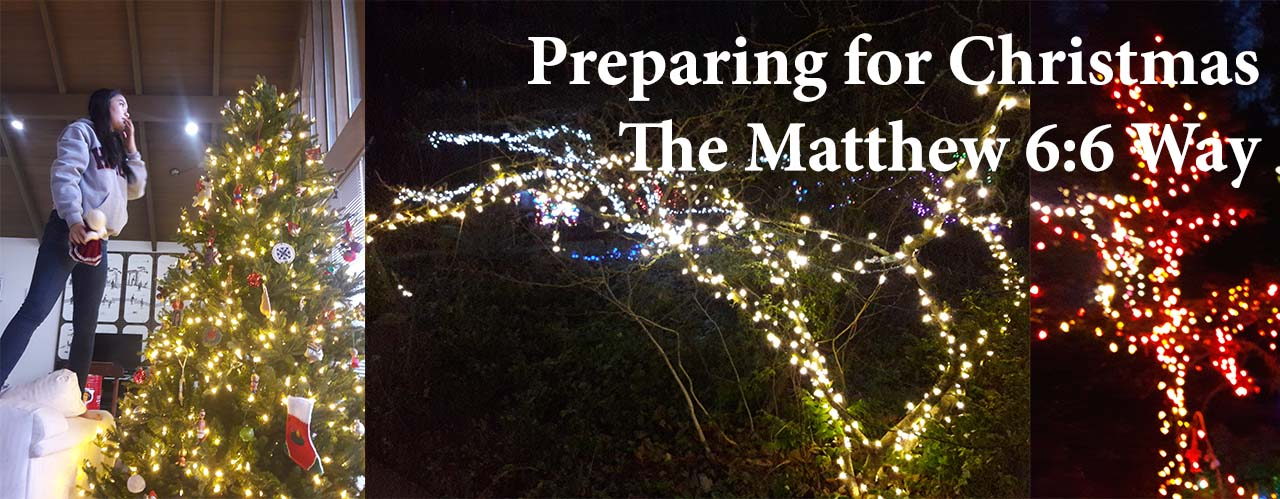 Preparing for Christmas - The Matthew 6:6 Way