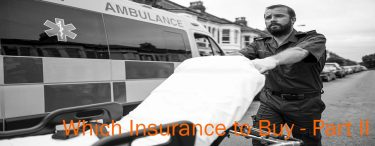 Which Insurance to Buy? - Part II