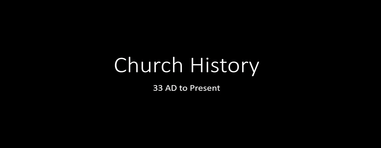 Church History- Complete Documentary AD 33 to Present