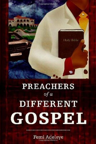 The Preachers of a Different Gospel: A Pilgrim's Reflections on Contemporary Trends in Christianity (Hippo) by Femi B. Adeleye (2011-05-29).