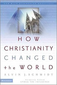 How Christianity Changed the World.