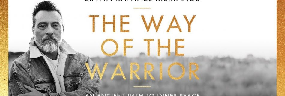 The Way of the Warrior- An Ancient Path to Inner Peace.