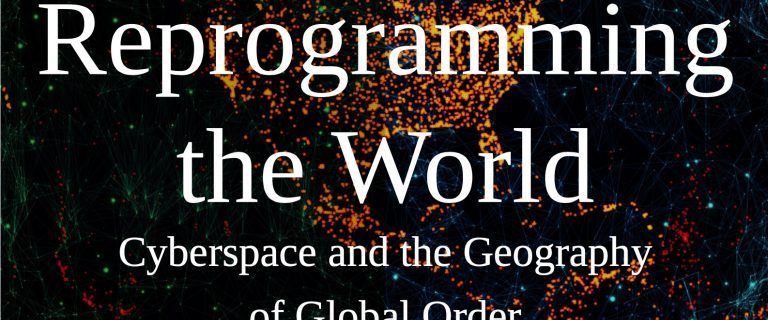 Reprogramming the World Cyberspace and the Geography of Global Order