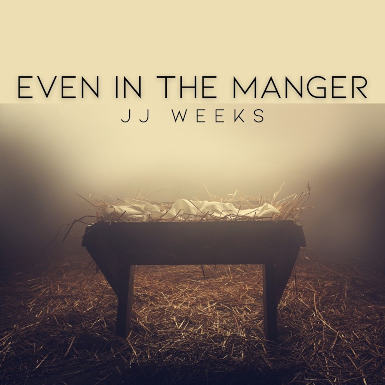 Even in the Manger by JJ Weeks