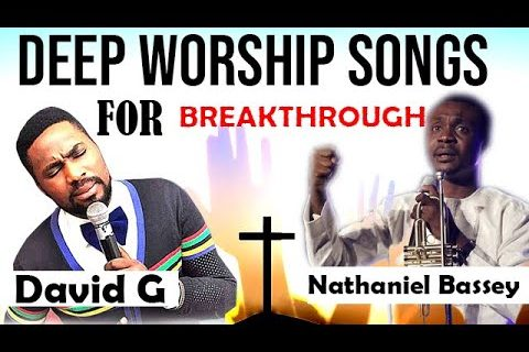 Deep Worship Songs for Breakthrough