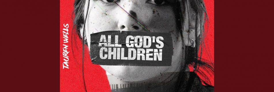 All God's Children - Tauren Wells