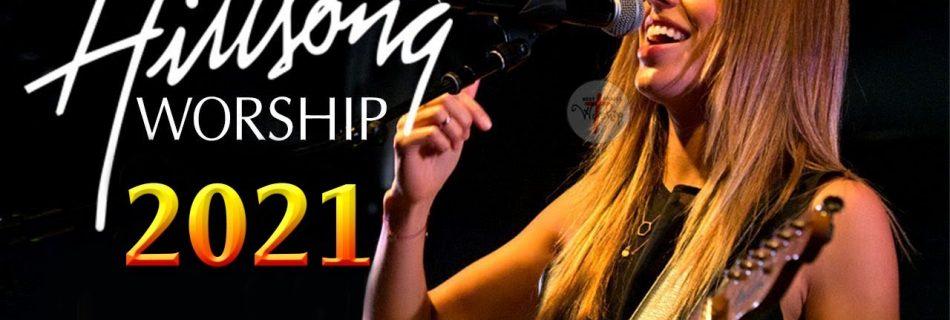 Hillsong Worship Songs Top Hits 2021